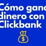 Como Ganar Dinero Con ClickBank Mediante Anuncios