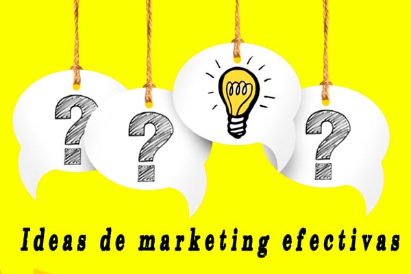 Ideas de marketing efectivas